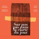 """Ernesto Rodrigues + Guilherme Rodrigues + Fred Marty + Carlos Santos """"Sur Nos Pas Dans La Carte Du Jour"""" CD sleeve"""