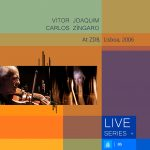"Vitor Joaquim & Carlos ""Zíngaro"" ""At ZDB, Lisboa, 2006"" sleeve"