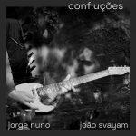 """Jorge Nuno & João Svayam """"Confluções"""" digital release"""