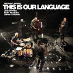 "Rodrigo Amado + Joe McPhee + Kent Kessler + Chris Corsano ""This Is Our Language"" CD cover"